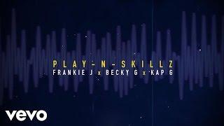 Play N Skillz Si Una Vez If I Once Spanglish Lyric Ft Frankie J Becky G Kap G