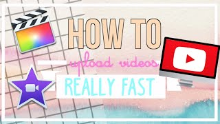 How to: Upload YouTube Videos VERY FAST!!! In MINUTES time!! | Sophsensation