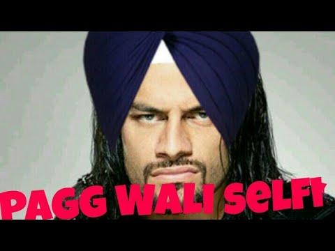 PAGG WALI SELFIE - ROMAN REIGNS FUNNY WWE PUNJABI VIDEO