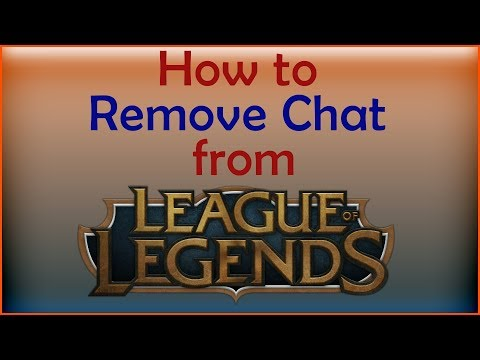 How To Completely Remove Chat From League Of Legends (IN DEPTH GUIDE)