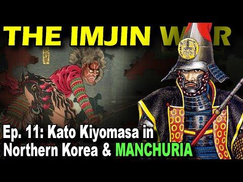 IMJIN WAR Ep. 11 - Kato Kiyomasa In Northern Korea & Manchuria