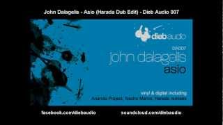 John Dalagelis - Asio (Harada Dub Edit) - Dieb Audio 007