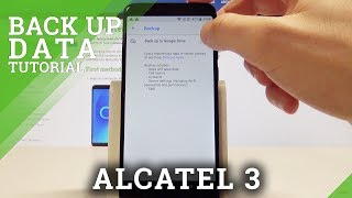 ALCATEL 3 Backup Data / Enable Google Backup / Add Backup Account