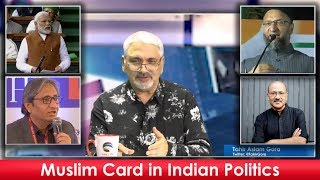 Why is Muslim victim card in Indian Politics? Tahir Gora's Commentary @TAGTV