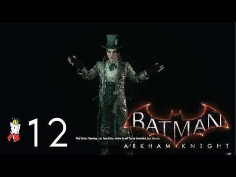 The Mad Hatter EP 12 | Batman: Arkham Knight Let's Play Series with Rule