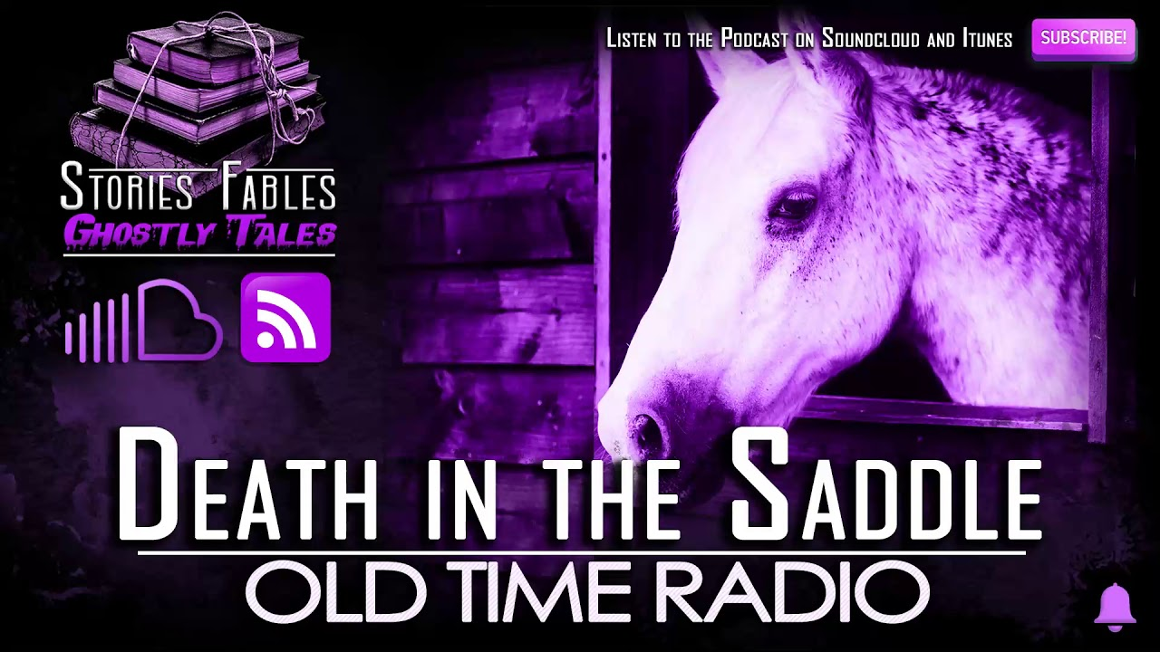 Old time radio mystery episode: Death in the Saddle - OTR 1940 Old Radio  Show | Vintage Radio Shows