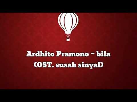 Free Download (ost.susah Sinyal) Ardhito Pramono ~ Bila (lirik) Mp3 dan Mp4