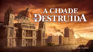 """Filme gospel 2018 """"A cidade será destruída"""" O alerta de Deus nos últimos dias"""