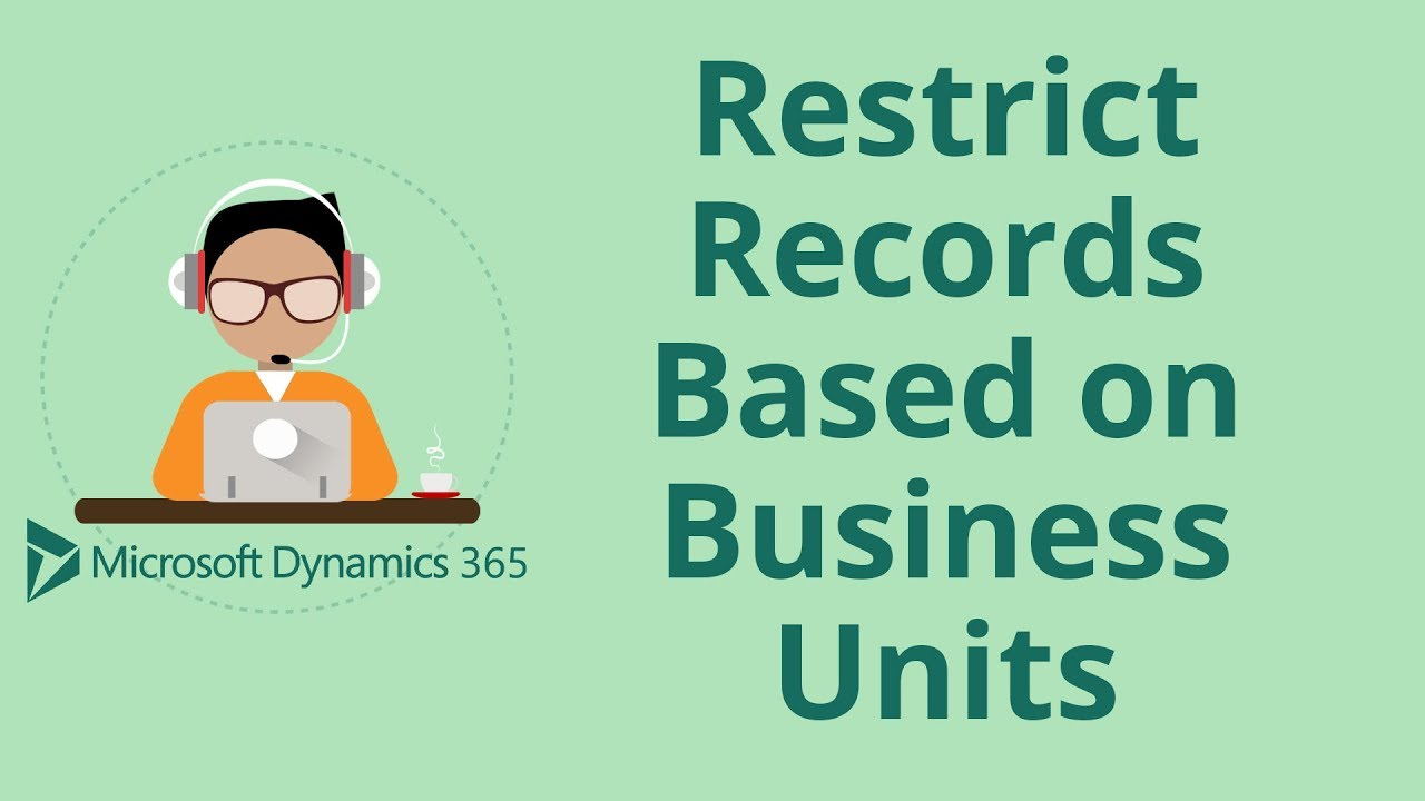 How to Restrict CRM Records by Business Unit in Microsoft
