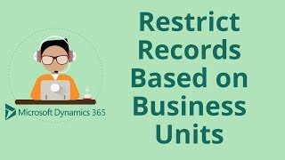 Restricting Records Based on Business Units in Dynamics 365 CRM