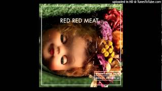 Red Red Meat - Sad Cadillac