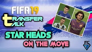 FIFA 19 Transfer Talk: Star Heads on the Move