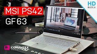 MSI PS42 e GF63, notebook PROFESSIONAL e GAMING a Computex 2018