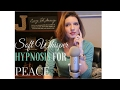 SLEEP HYPNOSIS : SOFT WHISPER FOR PEACE (Audio Only)