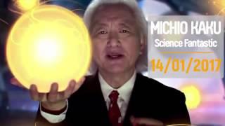 Michio Kaku Science Fantastic Full 14/01/2017