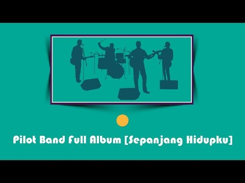 Pilot Band Full Album [Sepanjang Hidupku]
