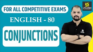 Conjunctions | English Grammar For All Competitive Exams | English EP-80 | By Ravi Sir
