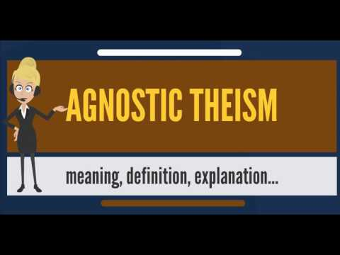 What is AGNOSTIC THEISM? What does AGNOSTIC THEISM mean? AGNOSTIC THEISM meaning & explanation