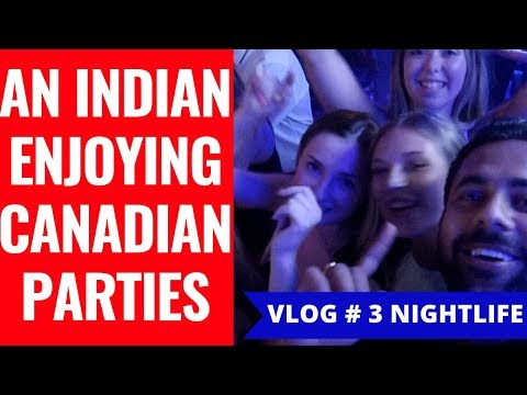 An Indian In Canadian Parties – Night Clubs -  Vlog 3 - Indian Vlogger & Backpacker In Canada
