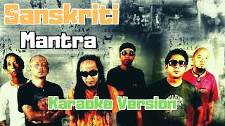 Sanskriti - Mantra (Karaoke Version)