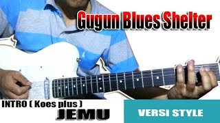 INTRO Jemu version Gugun Blues Shelter || Dipopulerkan oleh Koes Plus