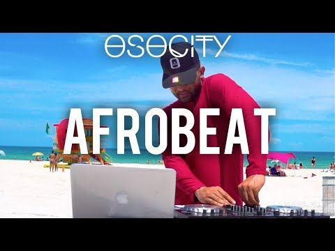 afrobeat-mix-2019-|-the-best-of-afrobeat-2019-by-osocity