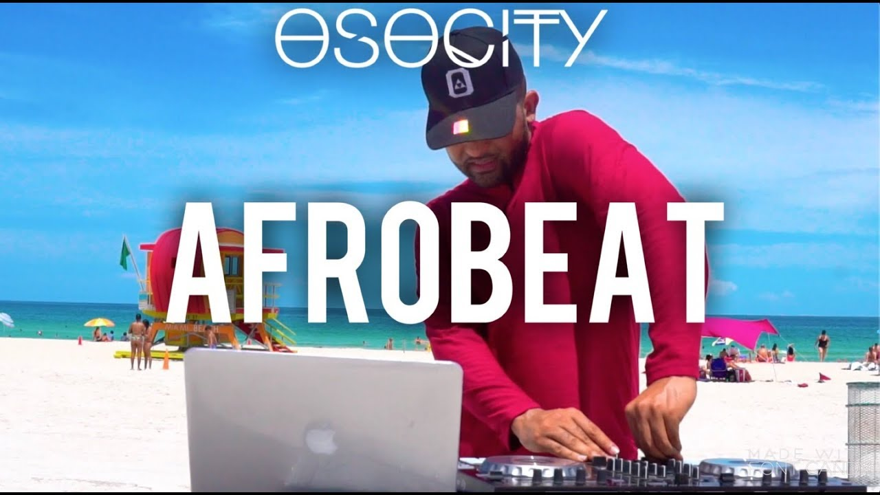 Afrobeat Mix 2019 | The Best of Afrobeat 2019 by OSOCITY