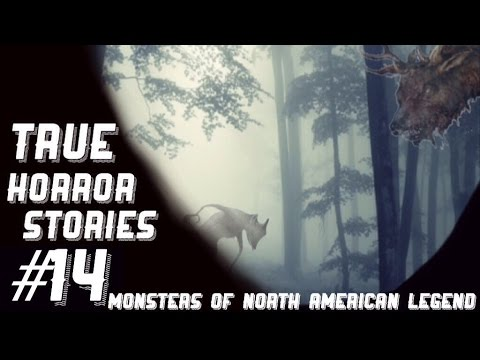 True Horror Stories #14 | Monsters of North American Legend
