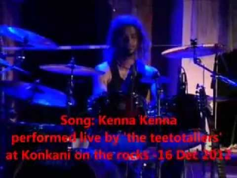 kenna kenna - live by the teetotallers at Konkani on the rocks -16 Dec 2012