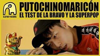 PUTOCHINOMARICÓN - El Test De La Bravo Y La Superpop [Official]