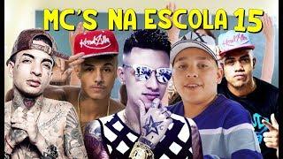 Baixar MC'S NA ESCOLA 15 (MC Livinho,MC Hariel,MC Davi,MC Pikachu e MC Guime...)