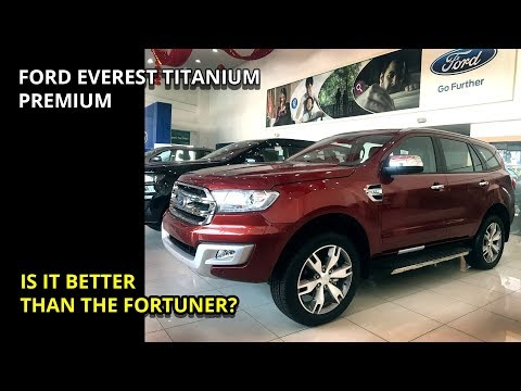 Ford Everest Titanium 3.2 Premium -is it better than the Fortuner 2.8v? -Philippines