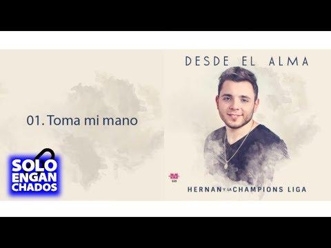 Hernan y La Champions Liga - Desde El Alma (2016) Enganchado CD Completo Entero