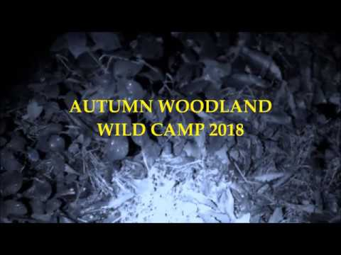 AUTUMN WOODLAND WILD CAMP, Engineers Pack & Pouches, Safety Set Up, Hexi Stove, Navigation