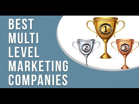 Best Multi Level Marketing Companies - The Top MLM Companies for 2017!
