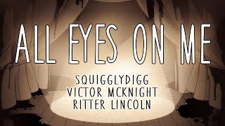 Download ALL EYES ON ME - COVER [@Victor McKnight & SquigglyDigg] Mp3 and Videos