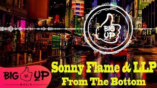 Sonny Flame & LLP - From the Bottom Official Audio