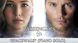 Passengers Soundtrack - Spacewalk (Love Theme) - Thomas Newman piano