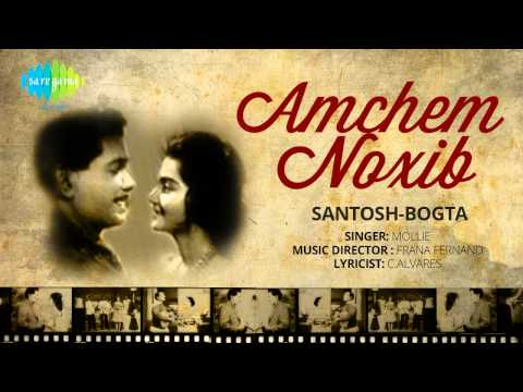 Amchem Noxib | Santosh-Bogta | Konkani Movie Song | Mollie