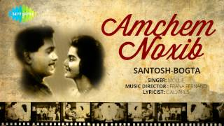 Amchem Noxib | Santosh-Bogta | Konkani Movie Song | Mollie