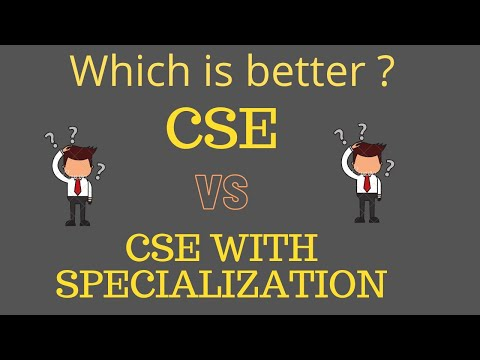 Which is better CSE or CSE with Specialisation | Difference between CSE and CSE with specialization