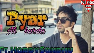 Pyar Ni Karda Hardy Sandhu Pav Dhaira Mp3 Song Download