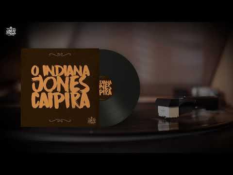 O Indiana Jones Caipira (Canção de Presente)