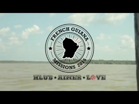 GHAC Missions - French Guiana    Documentary-Highlight