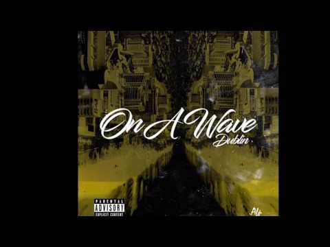 Dublin - On a Wave [Audio]