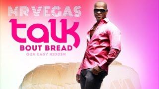 Mr Vegas - Talk Bout Bread [Guh Easy Riddim] October 2014