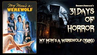 My Mom's A Werewolf (1989) - 31 Days of Horror