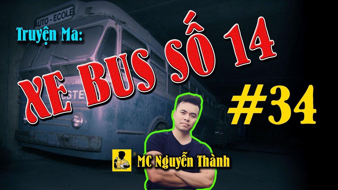Truyện Ma Xe Bus Số 14   #34 CÓ NGƯỜI CÓ QUỶ   MC Nguyễn Thành
