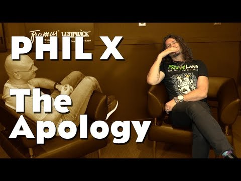Phil X - The Apology