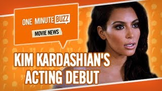 One Minute Buzz - Kim Kardashian's Acting Debut